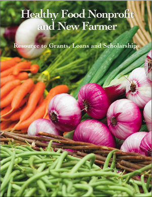 Healthy Food Nonprofit and New Farmer - 2013 Edition